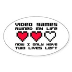Video Games Ruined My Life Sticker (Oval)