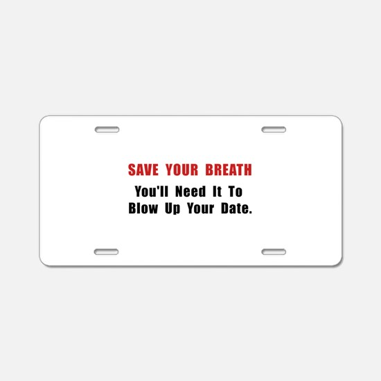 Save Your Breath Aluminum License Plate