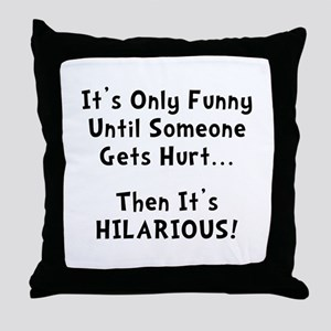 Funny Hurts Throw Pillow