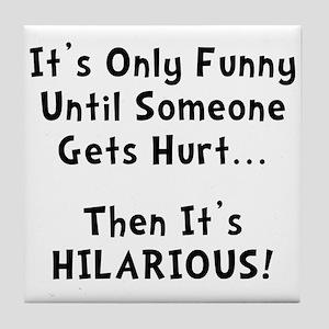 Funny Hurts Tile Coaster