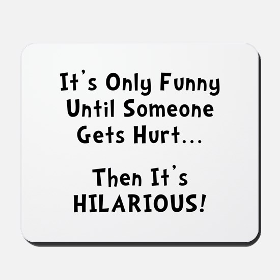 Funny Hurts Mousepad