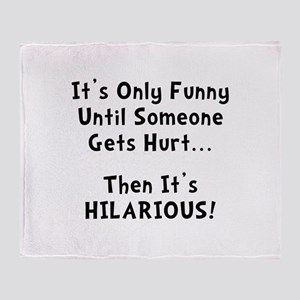 Funny Hurts Throw Blanket