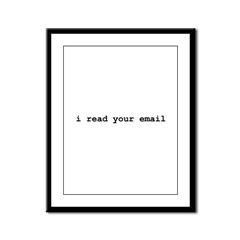I Read Your Email Framed Panel Print