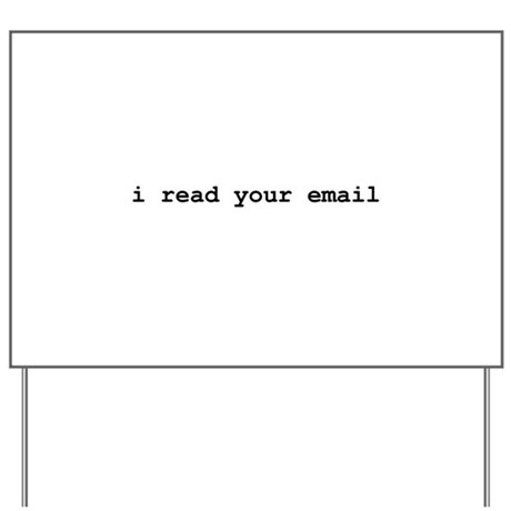 I Read Your Email Yard Sign