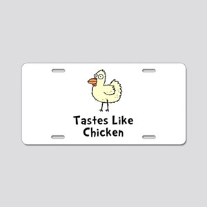 Tastes Like Chicken Aluminum License Plate