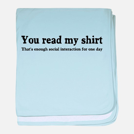 You read my shirt baby blanket