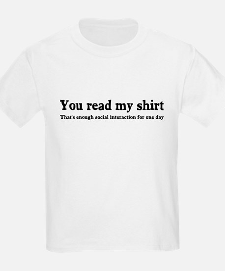 You read my shirt T-Shirt