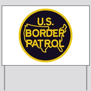 Border Patrol Yard Sign