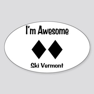 I'm Awesome Ski Vermont Sticker (Oval)