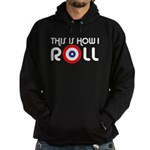 This Is How I Roll Curling Hoodie (dark)