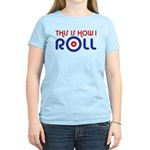 This Is How I Roll Curling Women's Light T-Shirt