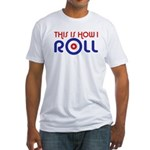 This Is How I Roll Curling Fitted T-Shirt