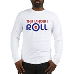This Is How I Roll Curling Long Sleeve T-Shirt