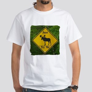 Funny Moose Sign White T-Shirt