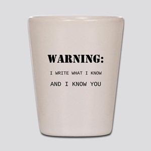 Write What You Know Shot Glass