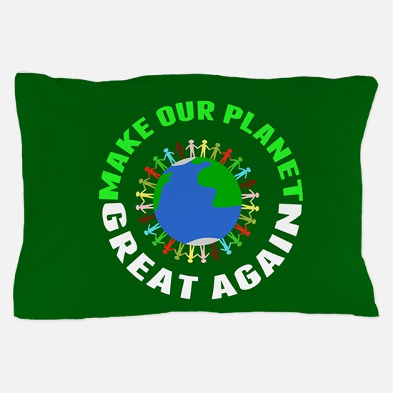 Make Planet Great Pillow Case