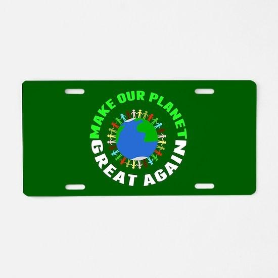 Make Planet Great Aluminum License Plate