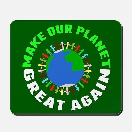 Make Planet Great Mousepad