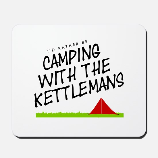 'Camping with the Kettlemans' Mousepad