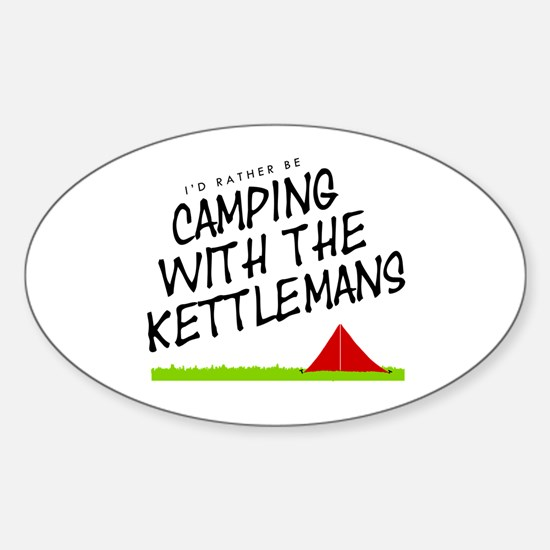 'Camping with the Kettlemans' Sticker (Oval)