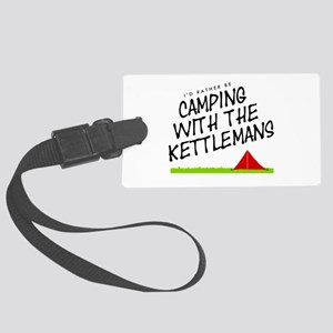 'Camping with the Kettlemans' Large Luggage Tag