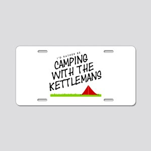 'Camping with the Kettleman Aluminum License Plate