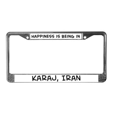 Happiness is Karaj License Plate Frame