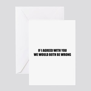 If I agreed with you Greeting Card