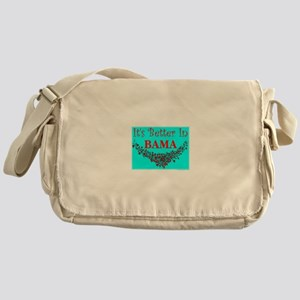 It's Better In Bama Messenger Bag