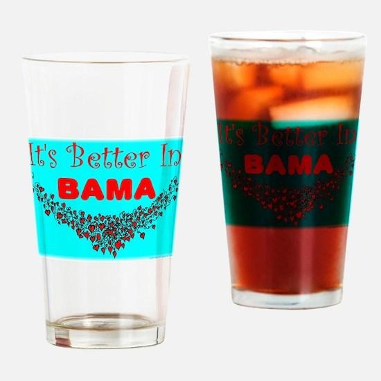 It's Better In Bama Drinking Glass