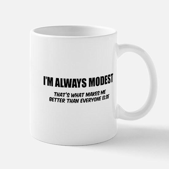 I'm always modest Mug