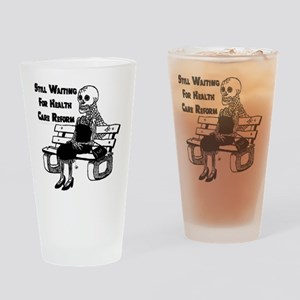 Still Waiting for Health Care Drinking Glass