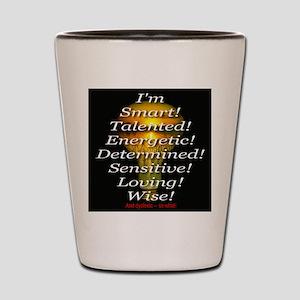 I'm Dyslexic -- So What! Shot Glass