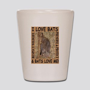 I Love Bats & Bats Love Me Shot Glass
