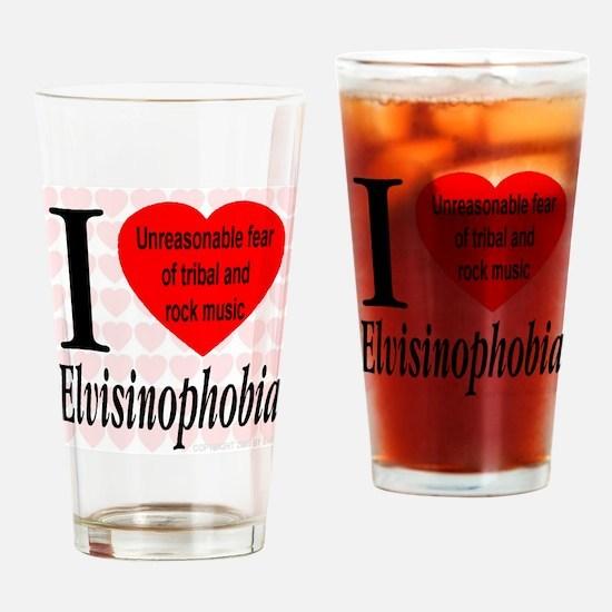 I Love Elvisinophobia (TM) Drinking Glass