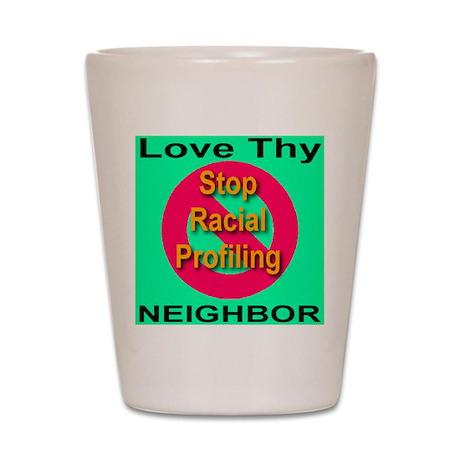 Stop Racial Profiling Shot Glass
