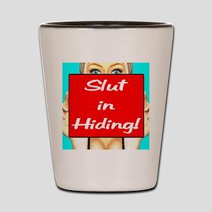 Slut in Hiding Shot Glass