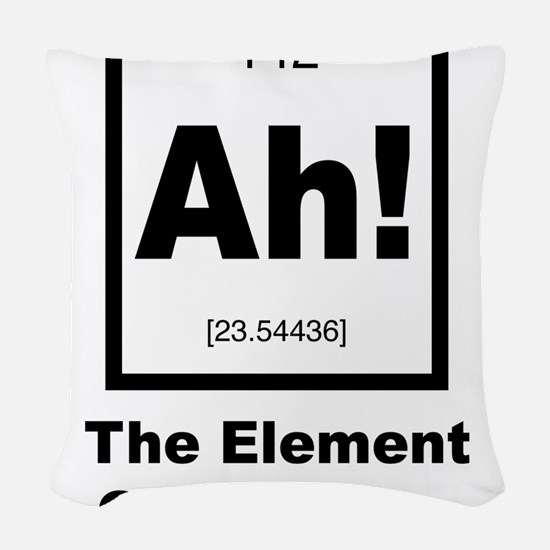 Ah! The Element of Surprise Woven Throw Pillow