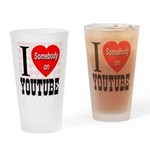 I Love Somebody On YouTube Drinking Glass