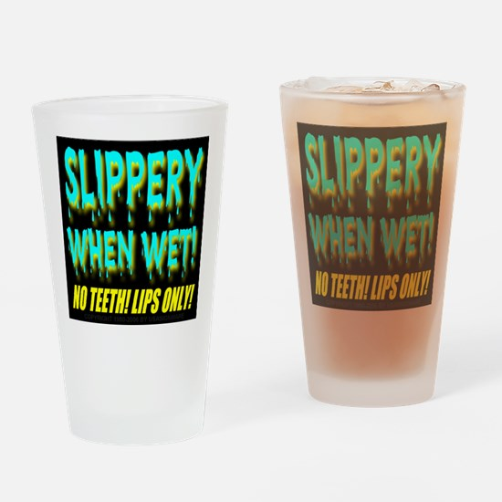 Slippery When Wet! No Teeth! Drinking Glass