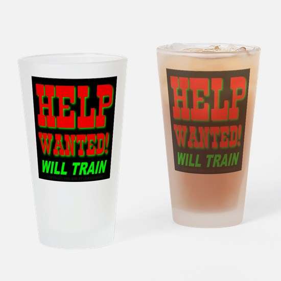 Help Wanted! Will Train Drinking Glass