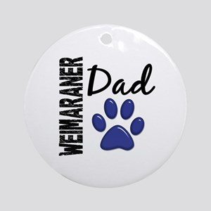 Weimaraner Dad 2 Ornament (Round)