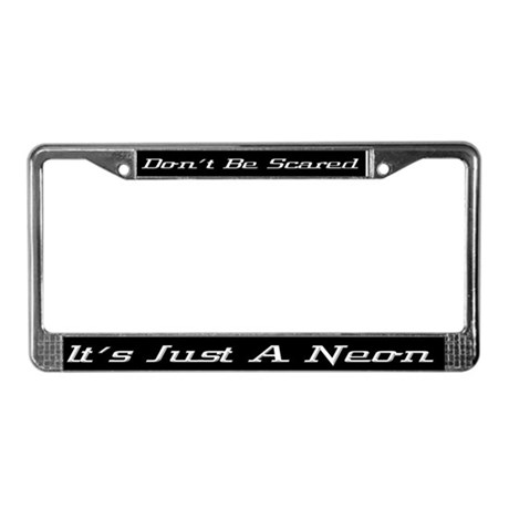 Just A Neon License Plate Frame