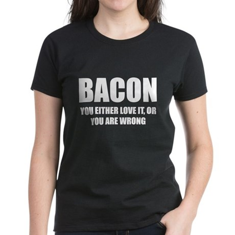 Bacon you either love it Women's Dark T-Shirt
