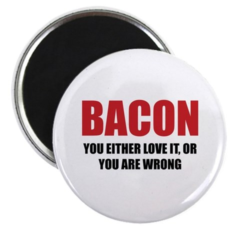 """Bacon you either love it 2.25"""" Magnet (10 pack)"""
