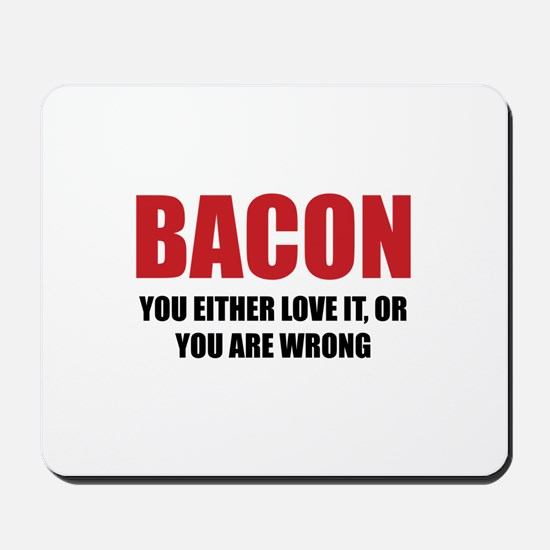 Bacon you either love it Mousepad