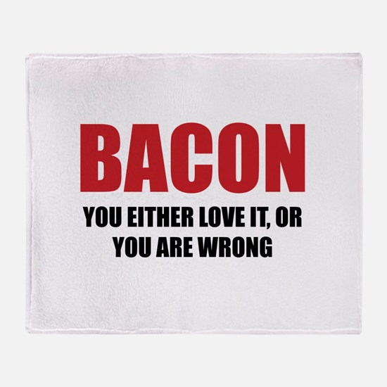 Bacon you either love it Throw Blanket