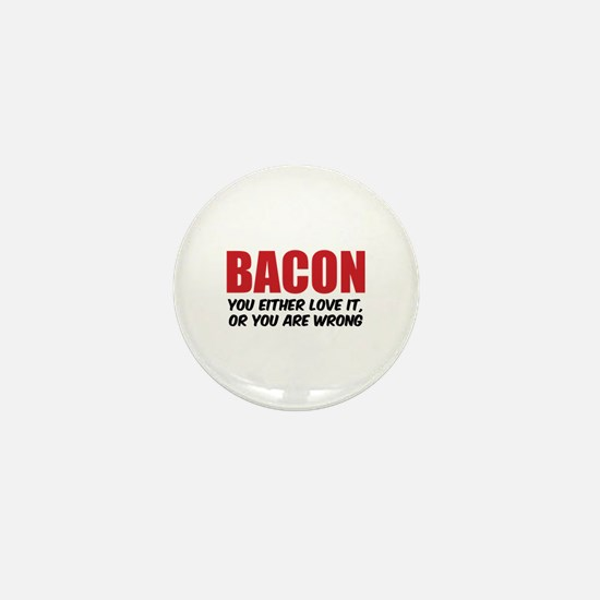 Bacon you either love it Mini Button