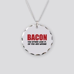 Bacon you either love it Necklace Circle Charm