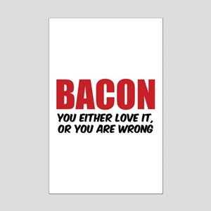Bacon you either love it Mini Poster Print